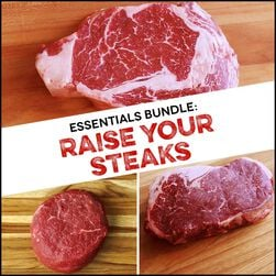 Essentials Bundle:  Raise Your Steaks