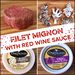 Inspiration Bundle:  Filet Mignon with Red Wine Sauce