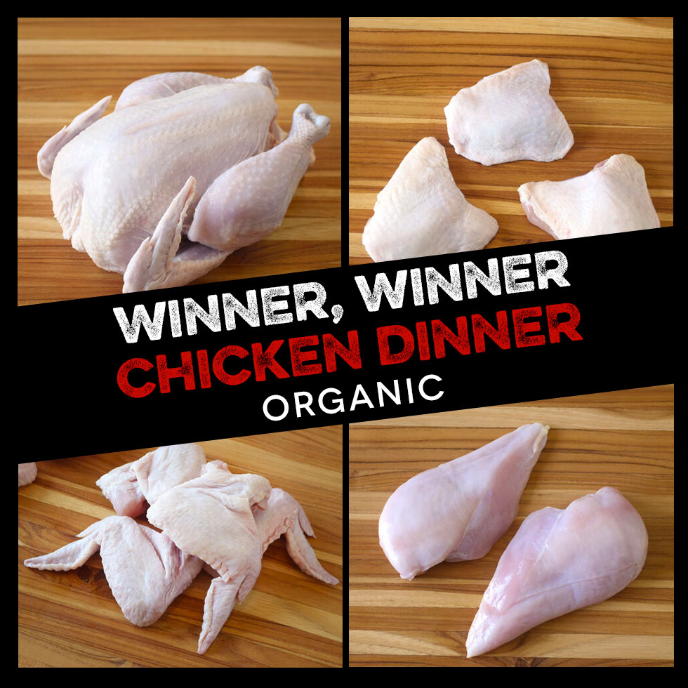 Winner, Winner Chicken Dinner:  Organic